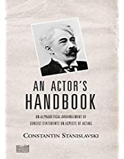 An Actor's Handbook: An Alphabetical Arrangement of Concise Statements on Aspects of Acting, Reissue of first edition