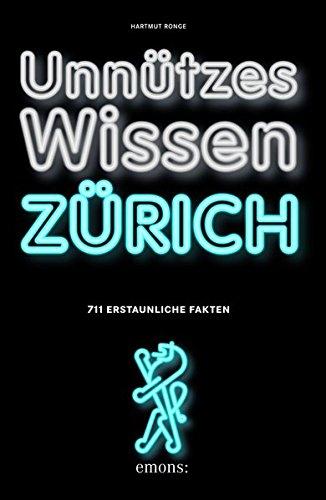 Unnützes Wissen Zürich Taschenbuch – 21. April 2016 Hartmut Ronge Emons Verlag 3954518740 Nachschlagewerke / Sonstiges