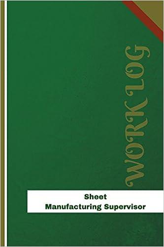 amazon sheet manufacturing supervisor work log work journal work