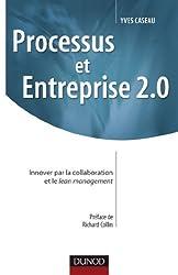 Processus et Entreprise 2.0 - Innover par la collaboration et le Lean management : Innover par la collaboration et le Lean management (Stratégies et Management)