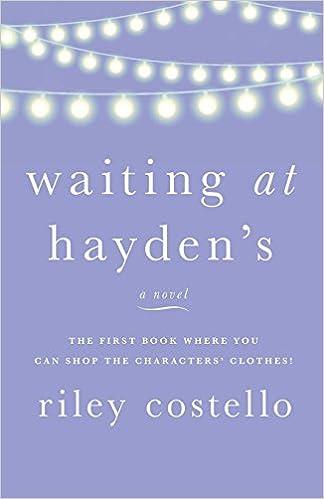 Waiting At Haydens Riley Costello Kirsten Salyer Danielle