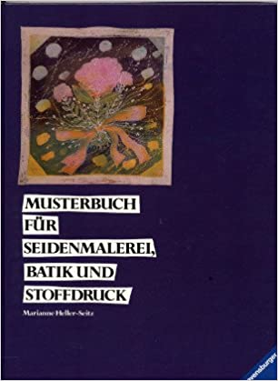 Musterbuch für Seidenmalerei, Batik und Stoffdruck: Amazon.de ...