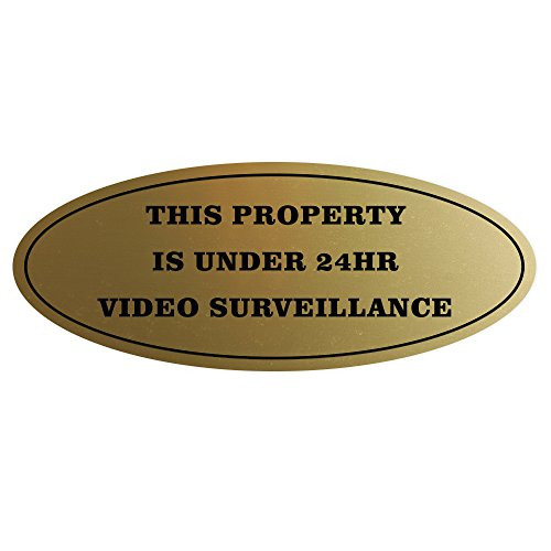 Oval PROPERTY UNDER 24HR VIDEO SURVEILLANCE Sign - Brushed Gold - (Gold Oval Shaped Accent)