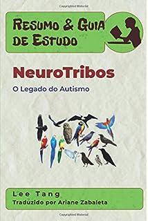 Resumo & Guia de Estudo - NeuroTribos: O Legado do Autismo: Resumo & Guia