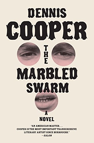 The Marbled Swarm (P.S.) by Dennis Cooper (12-Nov-2014) Paperback