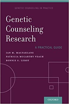 Genetic Counseling Research: A Practical Guide (Genetic Counselling in Practice)