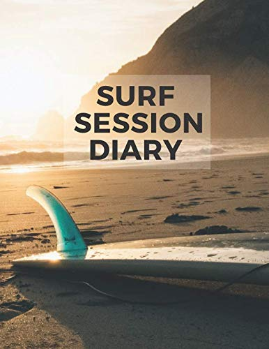 Pdf Outdoors Surf Session Diary: Track every session in the surf in one place with his handy guide for travelling and local surfers, with swell, wind, tide for your custom surf journal and diary.