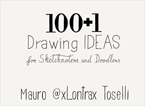 amazon 100 1 drawing ideas for sketchnoters and doodlers mauro