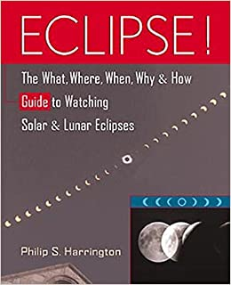 Eclipse!: The What, Where, When, Why, and How Guide to Watching Solar and Lunar Eclipses by Philip S. Harrington (1997-09-01)