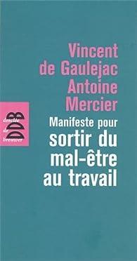 Manifeste pour sortir du mal-être au travail par Antoine Mercier
