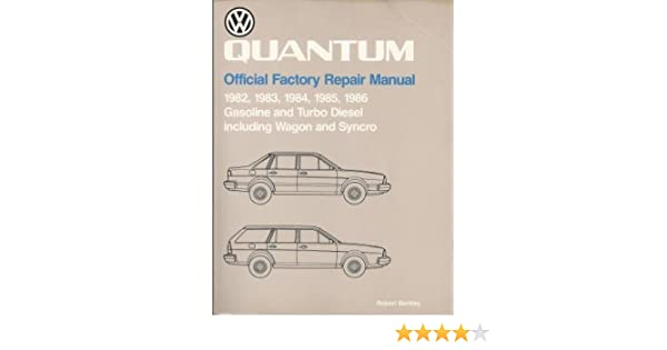 Volkswagen Quantum Official Factory Repair Manual 1982, 1983, 1984, 1985, 1986: Gasoline and Turbo Diesel Including Wagon and Syncro: Volkswagen United ...