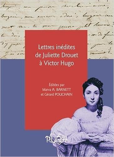 Téléchargement Lettres Inedites de Juliette Drouet a Victor Hugo pdf