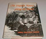 img - for Old Virginia Houses: The Mobjack Bay Country and Along the James book / textbook / text book