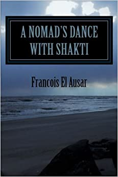 A Nomad's Dance With Shakti