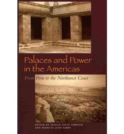 [ Palaces and Power in the Americas: From Peru to the Northwest Coast [ PALACES AND POWER IN THE AMERICAS: FROM PERU TO THE NORTHWEST COAST BY Christie, Jessica Joyce ( Author ) Aug-25-2010[ PALACES AND POWER IN THE AMERICAS: FROM PERU TO THE NORTHWEST COAST [ PALACES AND POWER IN THE AMERICAS: FROM PERU TO THE NORTHWEST COAST BY CHRISTIE, JESSICA JOYCE ( AUTHOR ) AUG-25-2010 ] By Christie, Jessica Joyce ( Author )Aug-25-2010 Paperback pdf