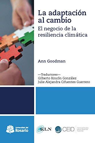 La adaptación al cambio: El negocio de la resiliencia climática (Cultura, Educación y Ciudadanía nº 5) (Spanish Edition)