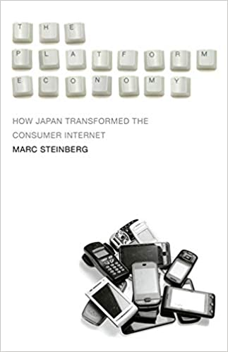 The Platform Economy How Japan Transformed the Consumer Internet