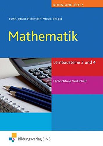 Mathematik Lernbausteine Rheinland-Pfalz: Lernbausteine 3 und 4 Fachrichtung Wirtschaft: Schülerband