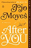 After You: A Novel (Me Before You Trilogy Book 2)