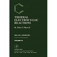 Thermal Electrocyclic Reactions (Organic Chemistry, a Series of Monographs)