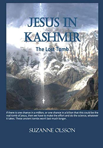 Jesus in Kashmir: The Lost Tomb (Mary Mother Of Jesus And Mary Magdalene)