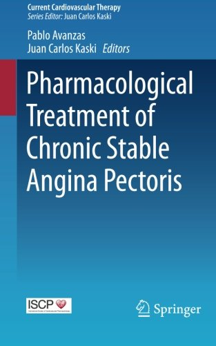 Pharmacological Treatment of Chronic Stable Angina Pectoris (Current Cardiovascular Therapy)