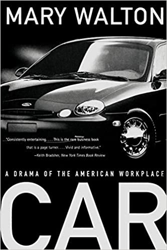 Car A Drama Of The American Workplace Walton Mary 9780393318616 Amazon Com Books