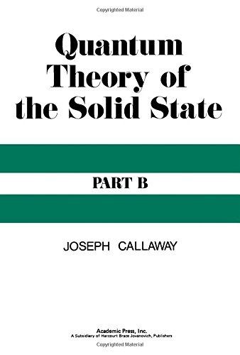 Quantum Theory of the Solid State: Pt. B