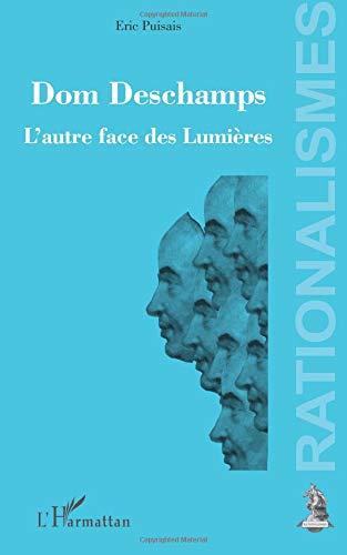 Read Online Dom Deschamps: L'autre face des Lumières (French Edition) ebook