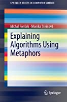 Explaining Algorithms Using Metaphors Front Cover