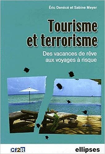 Amazon.fr   Tourisme Et Terrorisme : Des Vacances De Rêve Aux Voyages à  Risques   Eric Denécé, Sabine Meyer   Livres