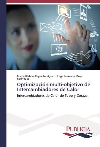 Descargar Libro Optimización Multi-objetivo De Intercambiadores De Calor Reyes Rodríguez Maida Bárbara