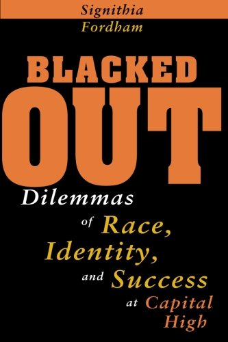 Blacked Out  Dilemmas Of Race  Identity  And Success At Capital High