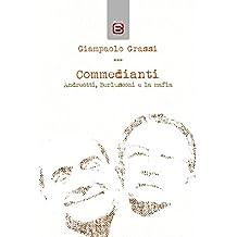 Commedianti: Andreotti, Berlusconi e la mafia (Italian Edition)