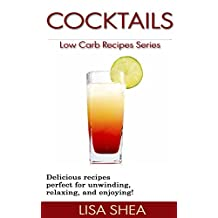 Cocktails - Low Carb Recipes (Low Carb Reference Book 13)