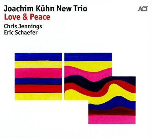 Joachim Kuhn New Trio: Love & Peace
