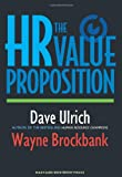 The HR Value Proposition, David Ulrich, Wayne Brockbank, 1591397073