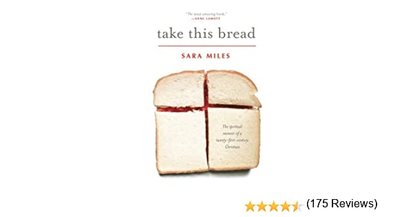 Amazon take this bread a radical conversion ebook sara amazon take this bread a radical conversion ebook sara miles kindle store fandeluxe Document