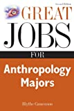 Great Jobs for Anthropology Majors, Blythe Camenson, 0071437339