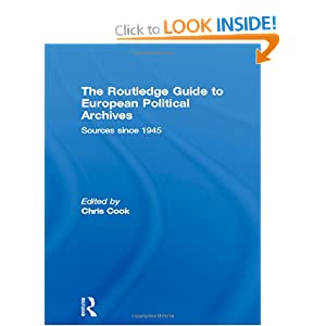 The Routledge Guide to European Political Archives: Sources since 1945 Chris Cook