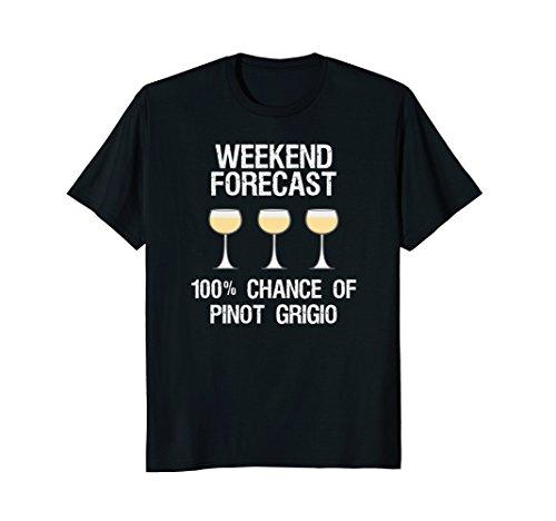 Pinot Grigio T-Shirt Gift - Funny Pinot Grigio Forecast W
