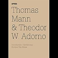 Thomas Mann & Theodor W. Adorno: Ein Austausch (dOCUMENTA (13): 100 Notes - 100 Thoughts, 100 Notizen - 100 Gedanken # 050) (dOCUMENTA (13): 100 Notizen - 100 Gedanken 50) (German Edition)
