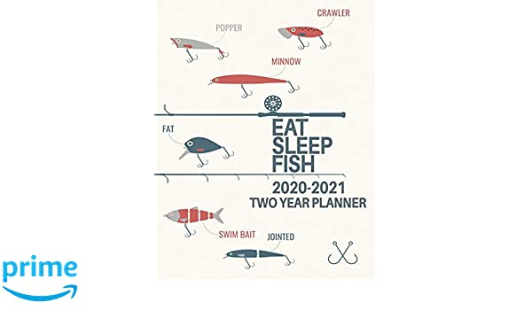 2020-2021 Two Year Planner: Eat Sleep Fish! Daily Weekly ...