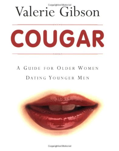 Cougar: A Guide For Older Women Dating Younger Men