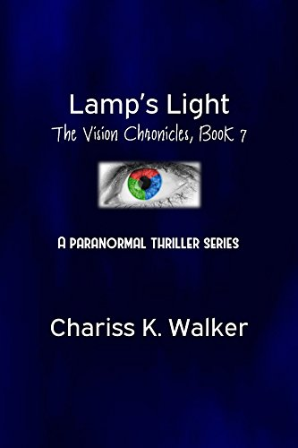 Book: Lamp's Light (The Vision Chronicles Book 7) by Chariss K. Walker