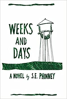 Weeks And Days por S. E. Phinney epub