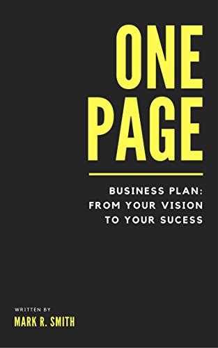 - One-Page Business Plan: From Your Vision to Your Success