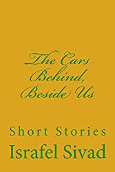The Cars Behind, Beside Us: Short Stories