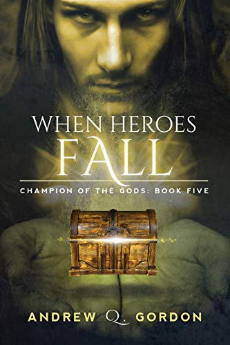 When Heroes Fall (Champion of the Gods Book 5)
