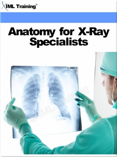 Anatomy for X-Ray Specialists (X-Ray and Radiology) ()